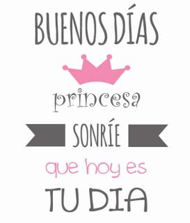 buenos-dias-princesa-sonrie-que-hoy-es-tu-dia