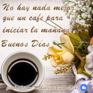 buenos dias con cafe